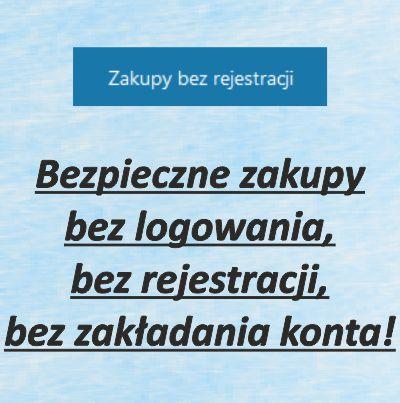 ZAKUPY_BEZ_LOGOWANIA_BEZ_REJESTRACJI_BEZ_ZAKLADANIA_KONTA_2.jpg