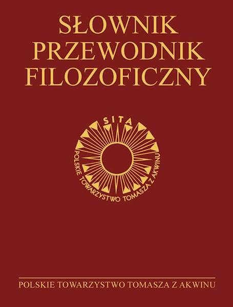 Słownik-przewodnik filozoficzny. Osoby-problemy-terminy / The Dictionary-Philosophical Guide. Persons-Problems-Terms