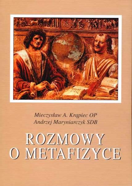 """Mieczysław A. Krąpiec OP, Andrzej Maryniarczyk SDB """"Rozmowy o metafizyce"""" / """"Conversations about Metaphysics"""""""