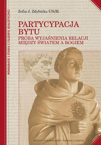 """Zofia J. Zdybicka USJK """"Partycypacja bytu""""  Oprawa twarda / """"Participation of Being"""" Hard binding"""