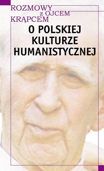 """Mieczysław A. Krąpiec """"O polskiej kulturze humanistycznej"""" / """"About Polish Humanistic Culture"""""""