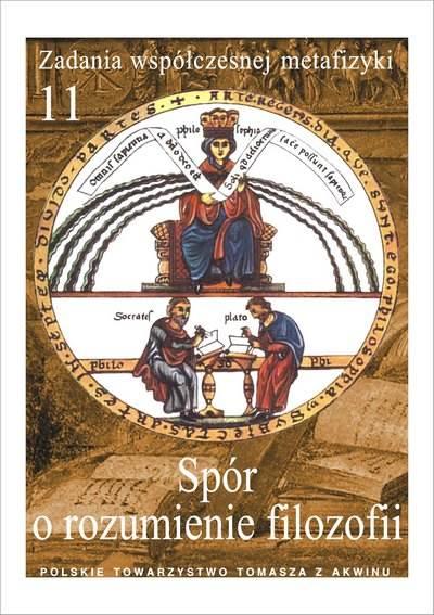 """Spór o rozumienie filozofii"" / ""The Dispute over the Understanding of the Philosophy"" red. A. Maryniarczyk, K. Stępień"