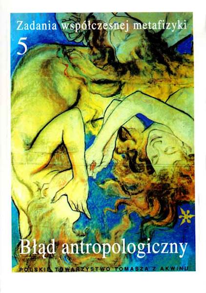 """Błąd antropologiczny"" / ""The Anthropological Error"" red. A. Maryniarczyk SDB, K. Stępień"