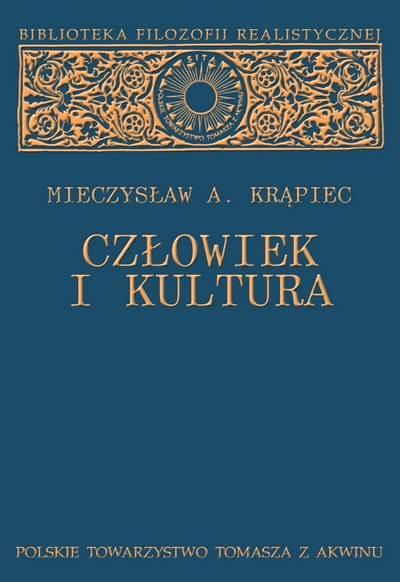 """Mieczysław A. Krąpiec """"Człowiek i kultura"""" / """"Man and Culture"""""""
