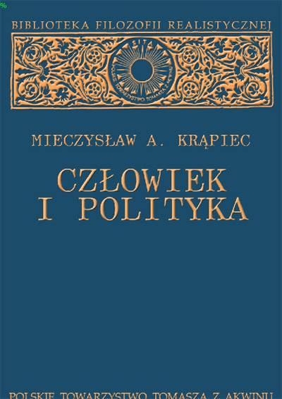 """Mieczysław A. Krąpiec """"Człowiek i polityka"""" / """"Man and Politics"""""""