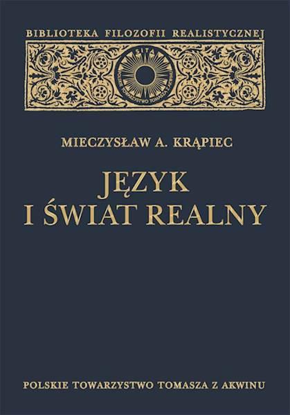 """Mieczysław A. Krąpiec """"Język i świat realny"""" / """"The Language and the Real World"""""""