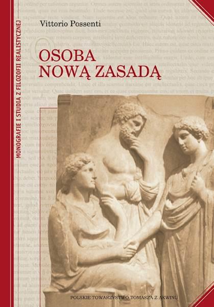 "Vittorio Possenti ""Osoba nową zasadą"" Oprawa miękka / ""The Person: a New Principle"" Soft binding"