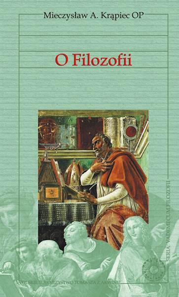 """Mieczysław A. Krąpiec """"O filozofii"""" / """"About Philosophy"""""""