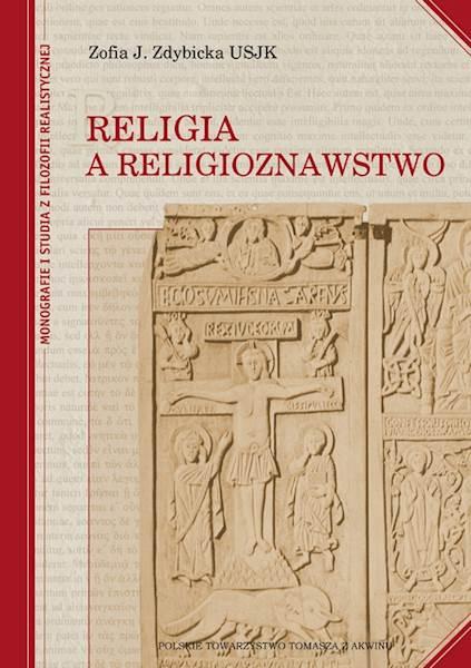 """Zofia J. Zdybicka """"Religia a religioznawstwo"""" Oprawa miękka / """"Religion and Religious Studies"""" Soft binding"""