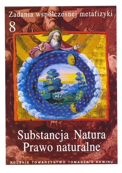 """Substancja Natura Prawo Naturalne"" / ""Substance - Nature - Natural Law"" red. A. Maryniarczyk SDB, K. Stępień, P. Gondek"