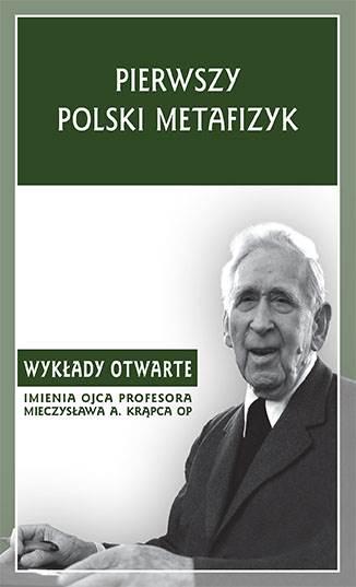 """""""Pierwszy Polski Metafizyk""""  / """"The First Polish Metaphysician"""" red. tomu / vol. T. Duma"""