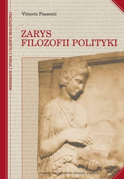 """Vittorio Possenti """"Zarys filozofii polityki"""" Oprawa miękka / """"Outline Philosophy of Politics"""" Hard binding"""