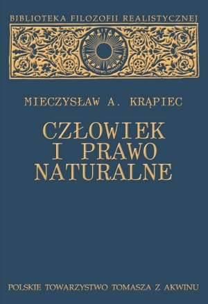 """Mieczysław A. Krąpiec """"Człowiek i prawo naturalne"""" / """"The Man and the Natural Law"""""""