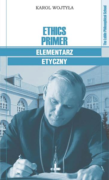 """Karol Wojtyła """"Ethics Primer / Elementarz etyczny"""""""