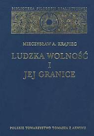 """Mieczysław A. Krąpiec """"Ludzka wolność i jej granice"""" / """"Human Freedom and its Limits"""""""
