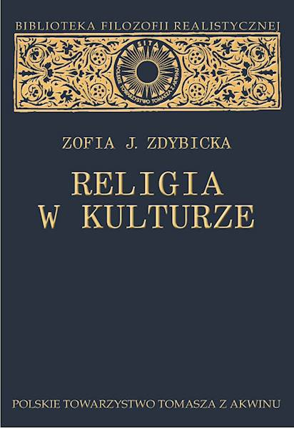 """Zofia J. Zdybicka """"Religia w kulturze"""" / """"Religion in Culture"""""""