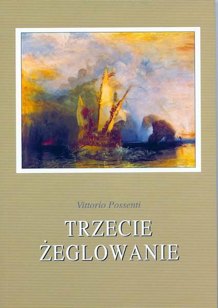 "Vittorio Possenti ""Trzecie żeglowanie"" / ""The Third Sailing"""