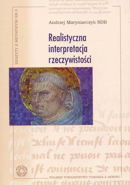 """Andrzej Maryniarczyk SDB """"Realistyczna interpretacja rzeczywistości"""""""