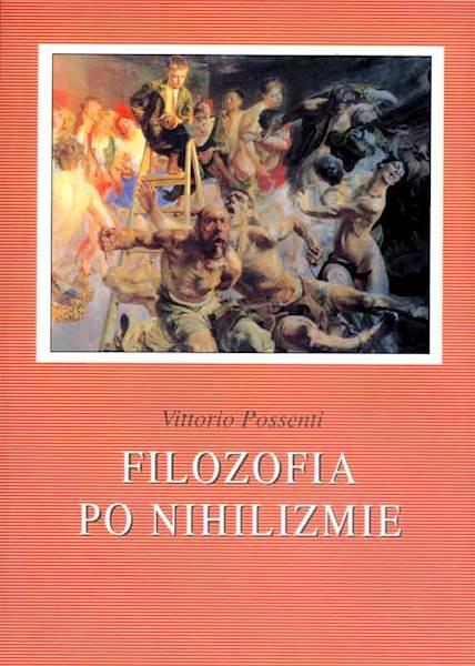 """Vittorio Possenti """"Filozofia po nihilizmie"""" / """"Philosophy after Nihilism"""""""