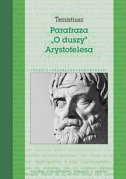 """Temistiusz. Parafraza ""O duszy"" Arystotelesa"" / ""Paraphrase On the Soul"""