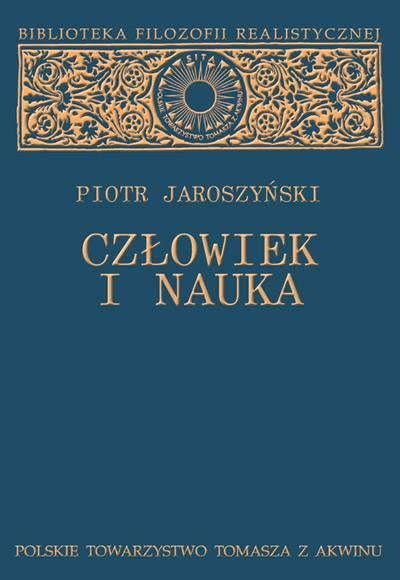 """Piotr Jaroszyński """"Człowiek i nauka. Studium z filozofii kultury"""" / """"Man and Science. The study of the philosophy of culture"""""""