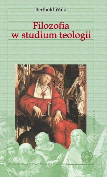 Filozofia w studium teologii [Philosophy in the Study of Theology]