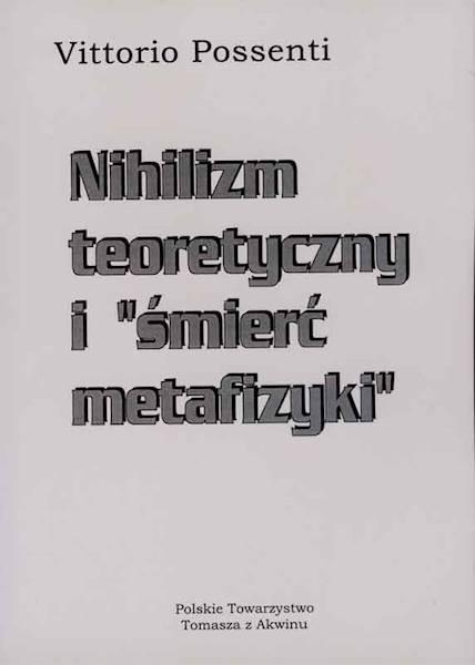 "Nihilizm teoretyczny i ""śmierć metafizyki"" [Theoretical Nihilism and the ""Death of Metaphysics""]"