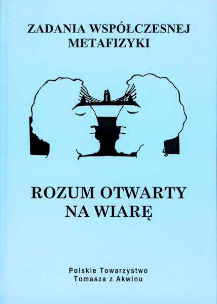 Rozum otwarty na wiarę [The Reason Open to Faith]