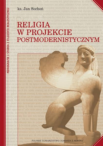 Religia w projekcie postmodernistycznym - oprawa miękka [Religion in the Postmodern Project - soft cover]