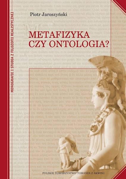 Metafizyka czy ontologia? - oprawa twarda [Metaphysics or Ontology? - hard cover]