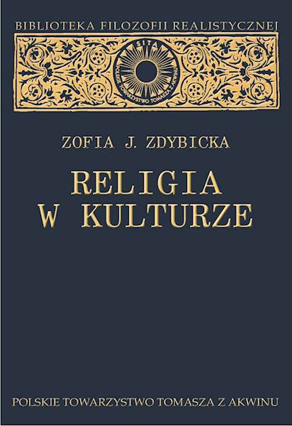 Religia w kulturze. Studium z filozofii religii [Religion in Culture. The Study of the Philosophy of Religion]