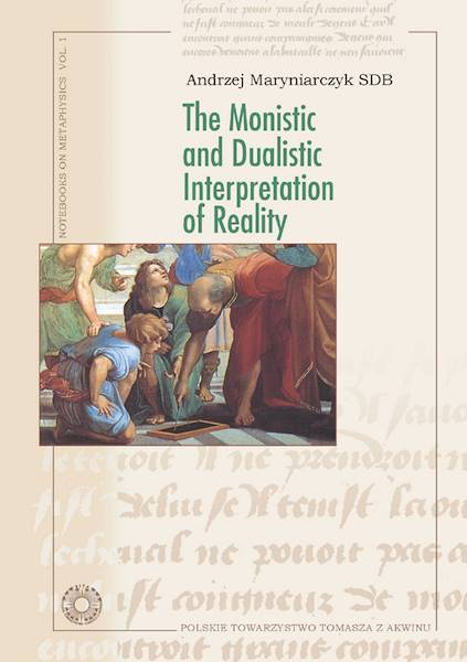 The Monistic and Dualistic Interpretation ....