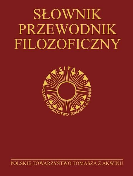 Słownik-przewodnik filozoficzny. Osoby-problemy-terminy [The Dictionary-Philosophical Guide. Persons-problems-terms]