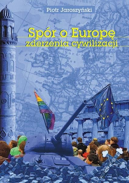Spór o Europę Zderzenia cywilizacji wyd.II roz.
