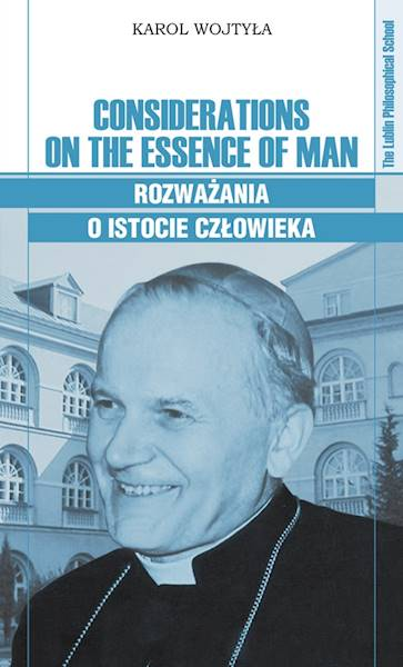 Considerations on the Essence of Man Rozważania o istocie człowieka
