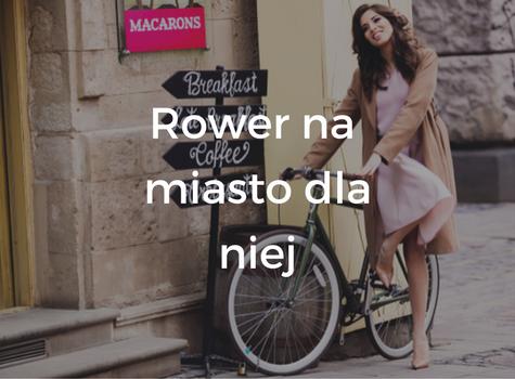 Rower na miasto dla niej