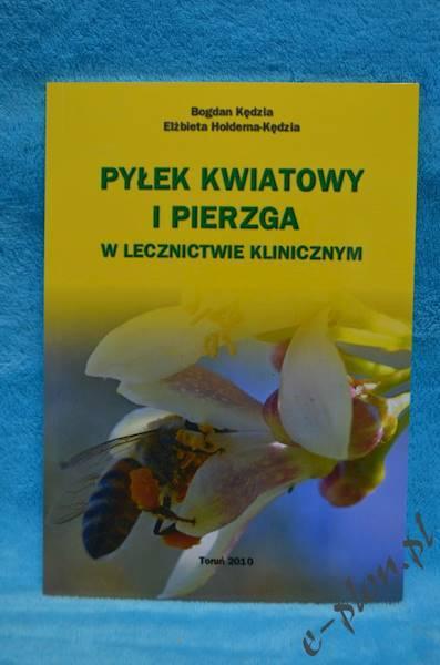 """Książka """"Pyłek Kwiatowy i Pierzga """""""